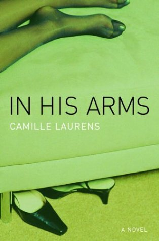 9780375506529: In His Arms: A Novel