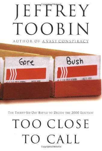 9780375507083: Too Close to Call: The Thirty-Six-Day Battle to Decide the 2000 Election