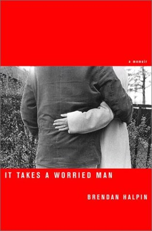 9780375507168: It Takes a Worried Man: A Memoir