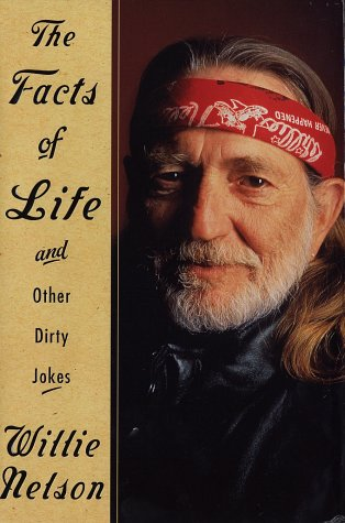The Facts of Life and Other Dirty: Willie Nelson