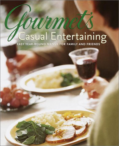9780375507359: Gourmet's Casual Entertaining: Easy Year-round Menus for Family and Friends