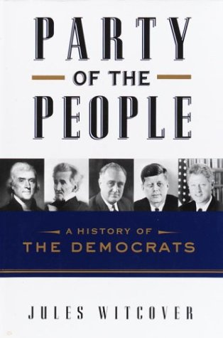9780375507427: Party of the People: A History of the Democrats