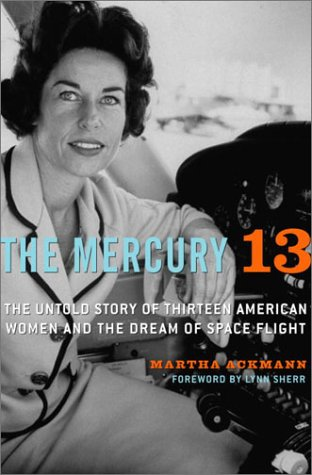9780375507441: The Mercury 13: The Untold Story of Thirteen American Women and the Dream of Space Flight