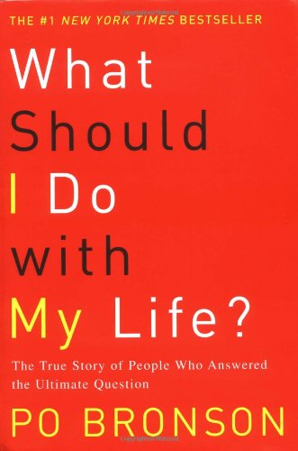 9780375507496: What Should I Do With My Life: The True Story of People Who Answered the Ultimate Question