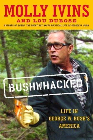 9780375507526: Bushwhacked: Life in George W. Bush's America