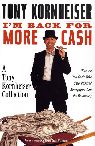9780375507540: I'm Back for More Cash: A Tony Kornheiser Collection Because You Can't Take Two Hundred Newspapers