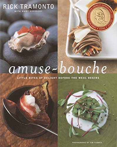 Amuse-Bouche: Little Bites That Delight Before the: Rick Tramonto, Mary