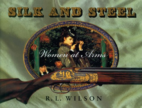 Silk And Steel; Women At Arms