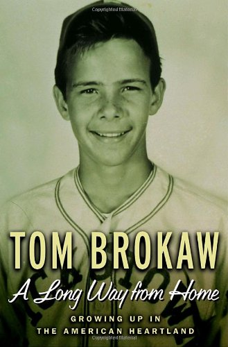 A LONG WAY FROM HOME: Growing Up in the American Heartland: Brokaw, Tom