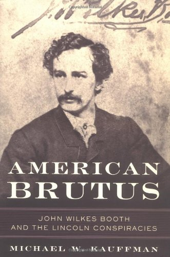 9780375507854: American Brutus: John Wilkes Booth and the Lincoln Conspiracies
