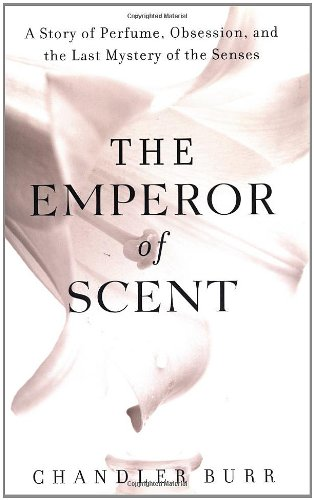 9780375507977: The Emperor of Scent: A Story of Perfume, Obsession, and the Last Mystery of the Senses