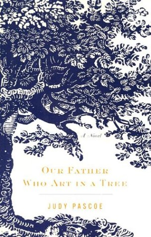 9780375507991: Our Father Who Art in a Tree