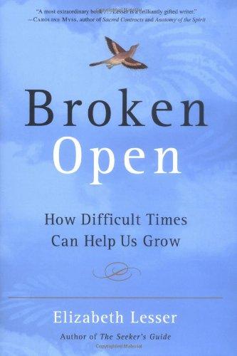 9780375508066: Broken Open: How Difficult Times Can Help Us Grow