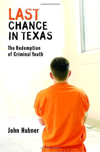 Last Chance in Texas : The Redemption: John Hubner