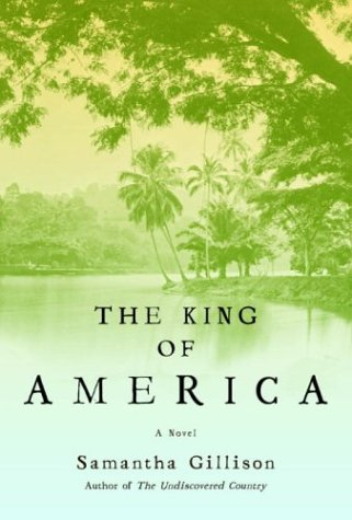 The King of America (Signed First Edition): Samantha Gillison