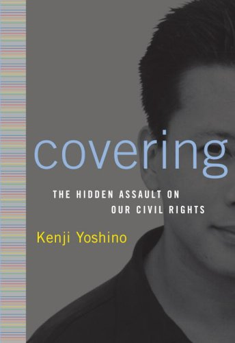 9780375508202: Covering: The Hidden Assault on Our Civil Rights