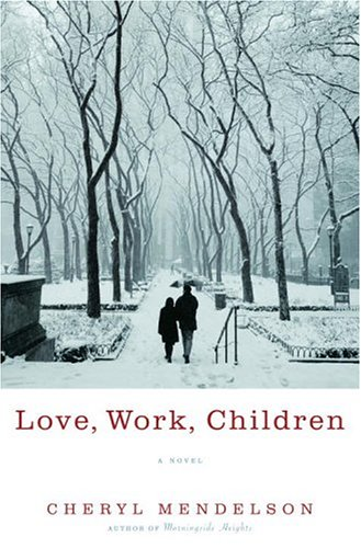 9780375508370: Love, Work, Children: A Novel