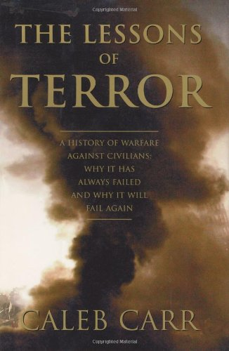 9780375508431: The Lessons of Terror: A History of Warfare Against Civilians: Why It Has Always Failed and Why It Will Fail Again