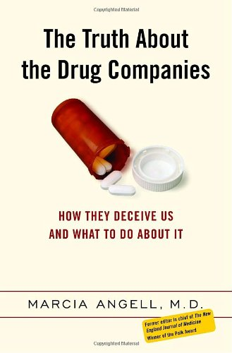 9780375508462: The Truth About the Drug Companies: How They Deceive Us and What To Do About It