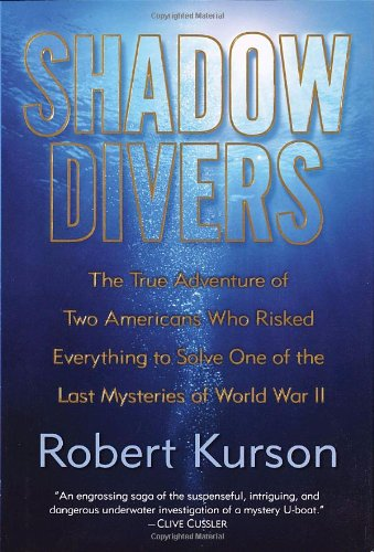 9780375508585: Shadow Divers: The True Adventure of Two Americans Who Risked Everything to Solve One of  the Last Mysteries of World War II