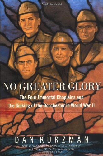 9780375508776: No Greater Glory: The Four Immortal Chaplains and the Sinking of the Dorchester in World War II