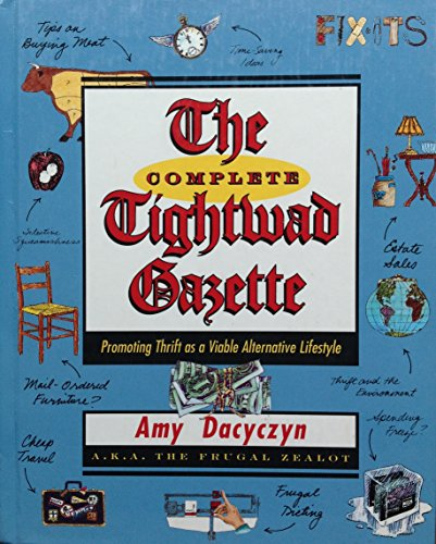 9780375508783: The Complete Tightwad Gazette: Promoting Thrift as a Viable Alternative Lifestyle