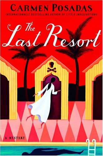 The Last Resort: A Mystery: Posadas, Carmen