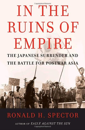 9780375509155: In the Ruins of Empire: The Japanese Surrender and the Battle for Postwar Asia