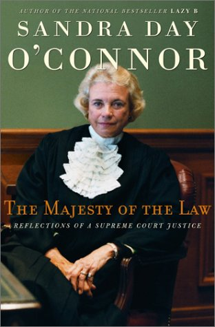 The Majesty of the Law: Reflections of a Supreme Court Justice (0375509259) by Sandra Day O'Connor