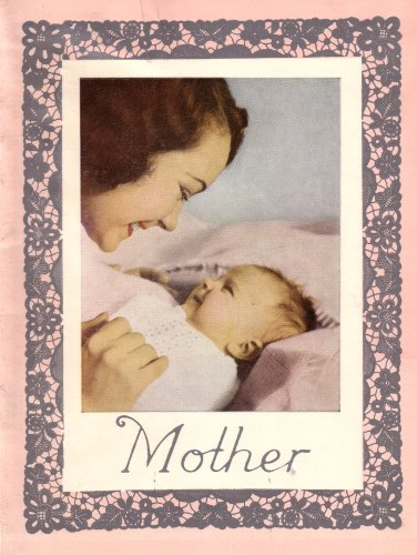 Mother: In Loving and Grateful Remembrance of Mother (1965 Printing, GRGLIU) (0375623914) by Joseph F. Smith; David O. McKay; Joseph F. Merrill; Joseph L. Wirthlin; Thyrza Roskelley; William H. Rauchfuss; George Albert Smith; Reed Smoot;...
