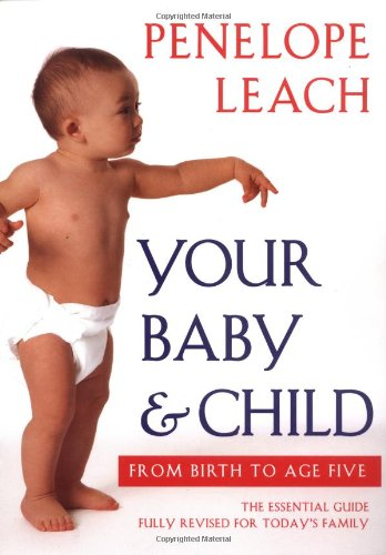 9780375700002: Your Baby & Child: From Birth to Age Five