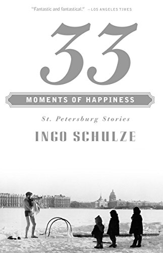 9780375700040: 33 Moments of Happiness: St. Petersburg Stories