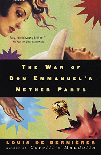 The War of Don Emmanuel's Nether Parts: Louis de Bernieres