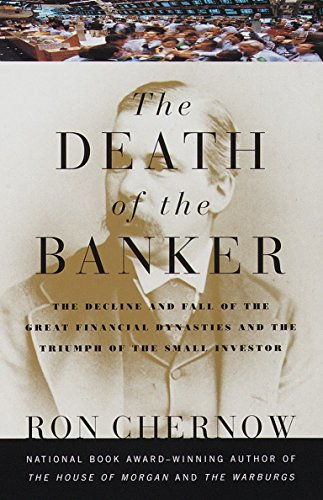 9780375700378: The Death of the Banker: The Decline and Fall of the Great Financial Dynasties and the Triumph of the Small Investor (Vintage)