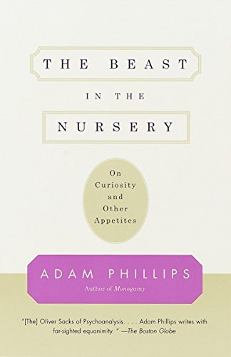 9780375700477: The Beast in the Nursery: On Curiosity and Other Appetites