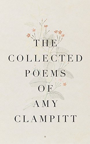9780375700644: The Collected Poems of Amy Clampitt