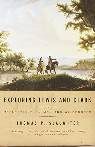 9780375700712: Exploring Lewis and Clark: Reflections on Men and Wilderness