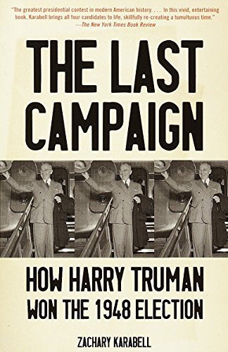 9780375700774: The Last Campaign: How Harry Truman Won the 1948 Election