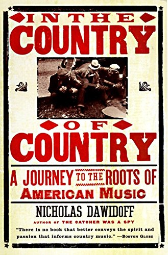 9780375700828: In the Country of Country: A Journey to the Roots of American Music