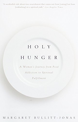 9780375700873: Holy Hunger: A Woman's Journey from Food Addiction to Spiritual Fulfillment