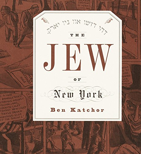 The Jew of New York: Katchor, Ben