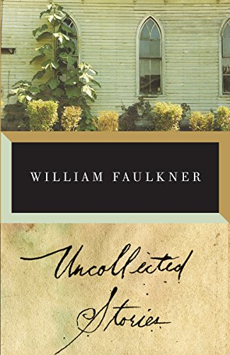 9780375701092: The Uncollected Stories of William Faulkner