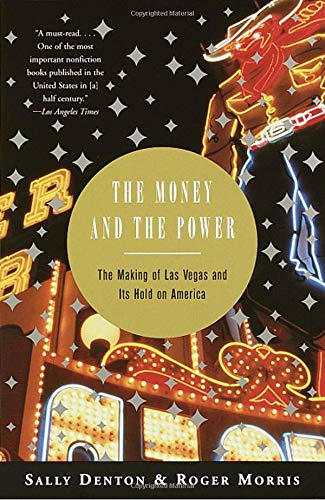 9780375701269: The Money and the Power: The Making of Las Vegas and Its Hold on America