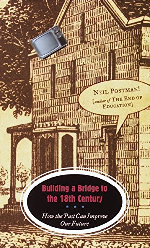 9780375701276: Building a Bridge to the 18th Century: How the Past Can Improve Our Future