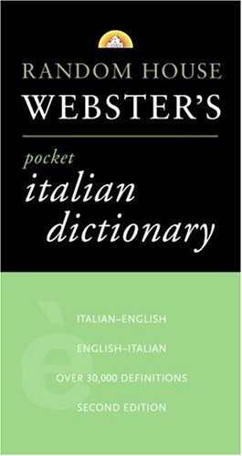 Random House Webster's Pocket Italian Dictionary, 2nd Edition (9780375701597) by Random House