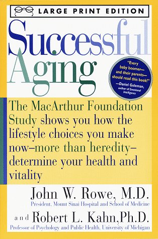 9780375701795: Successful Aging: The MacArthur Foundation Study shows you how the lifestyle choices you make now- -more than heredity-determine your health (Random House Large Print)