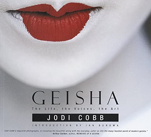 9780375701801: Geisha: The Life, the Voices, the Art
