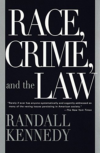 Race, Crime, and the Law (0375701842) by Randall Kennedy