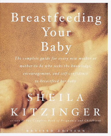 Breastfeeding Your Baby: Revised Edition