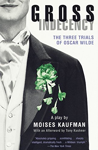 9780375702327: Gross Indecency: The Three Trials of Oscar Wilde